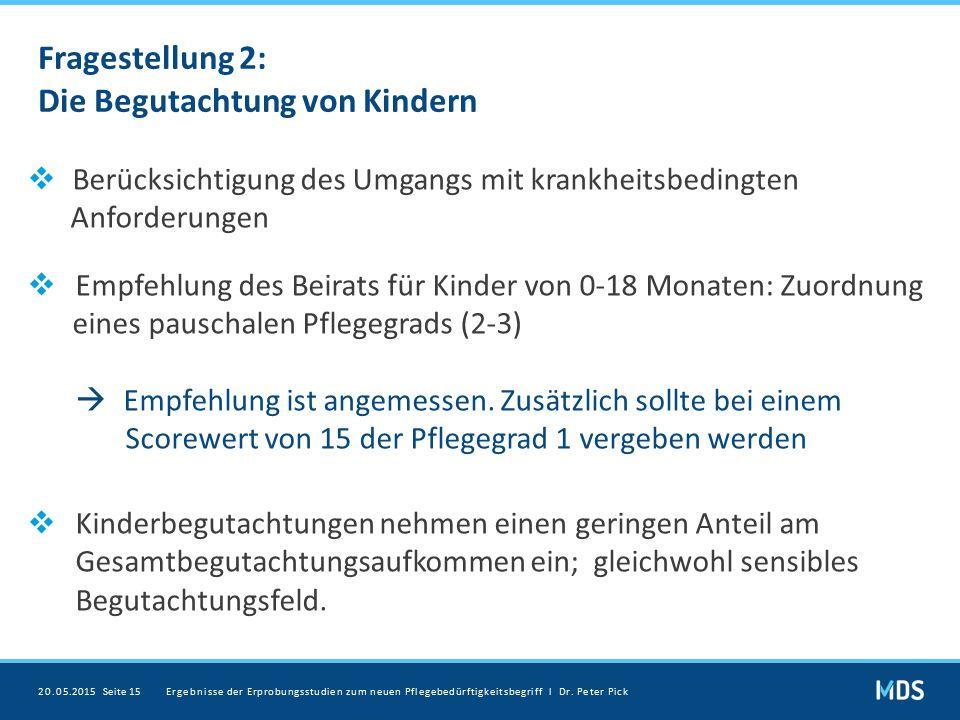 Fragestellung 2: Die Begutachtung von Kindern  Berücksichtigung des Umgangs mit krankheitsbedingten Anforderungen  Empfehlung des Beirats für Kinder