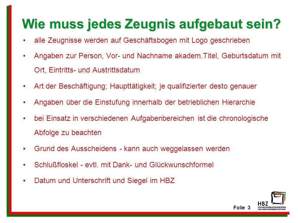 Folie 24 Buchtips Huber, Günter: Das Arbeitszeugnis in Recht und Praxis : rechtliche Grundlagen, Musterzeugnisse, Textbausteine, Zeugnisanalyse ; [auf CD-ROM: Musterzeugnisse, Urteilsdatenbank].