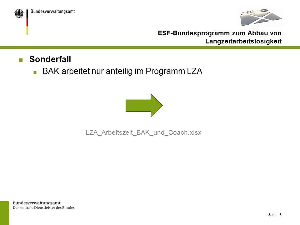 Seite: 15 ESF-Bundesprogramm zum Abbau von Langzeitarbeitslosigkeit ■Sonderfall ■ BAK arbeitet nur anteilig im Programm LZA LZA_Arbeitszeit_BAK_und_Coach.xlsx