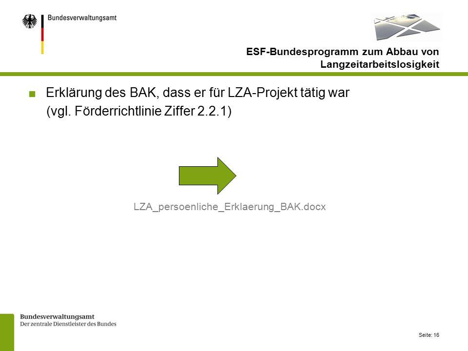 Seite: 16 ■Erklärung des BAK, dass er für LZA-Projekt tätig war (vgl.