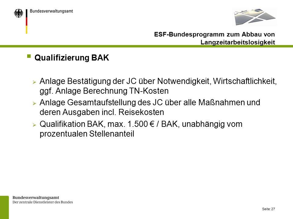 Seite: 27  Qualifizierung BAK  Anlage Bestätigung der JC über Notwendigkeit, Wirtschaftlichkeit, ggf.