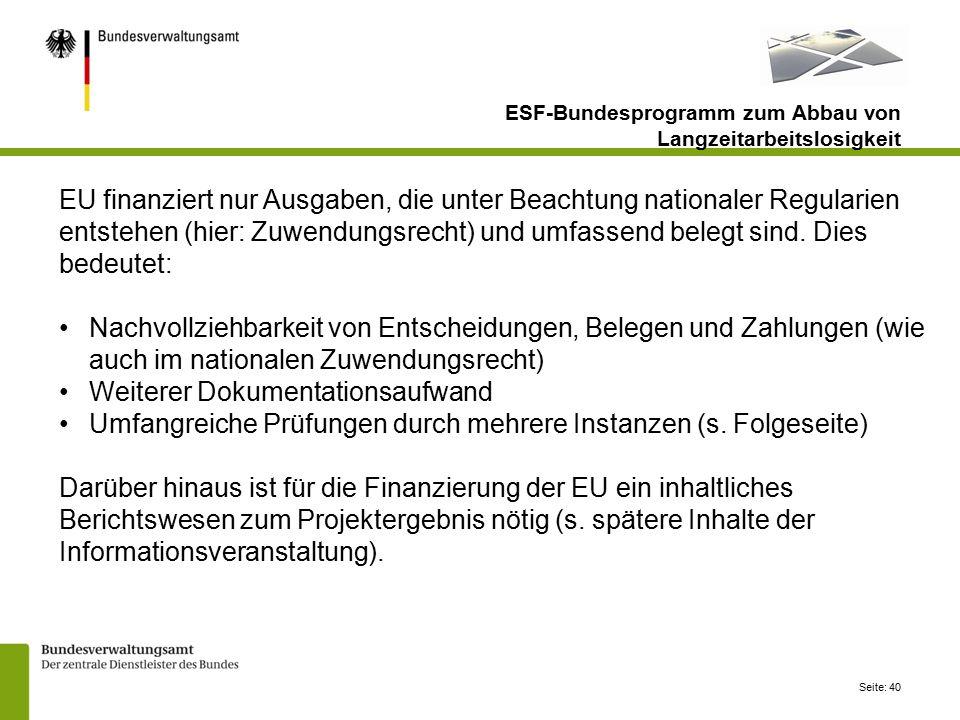 Seite: 40 EU finanziert nur Ausgaben, die unter Beachtung nationaler Regularien entstehen (hier: Zuwendungsrecht) und umfassend belegt sind.