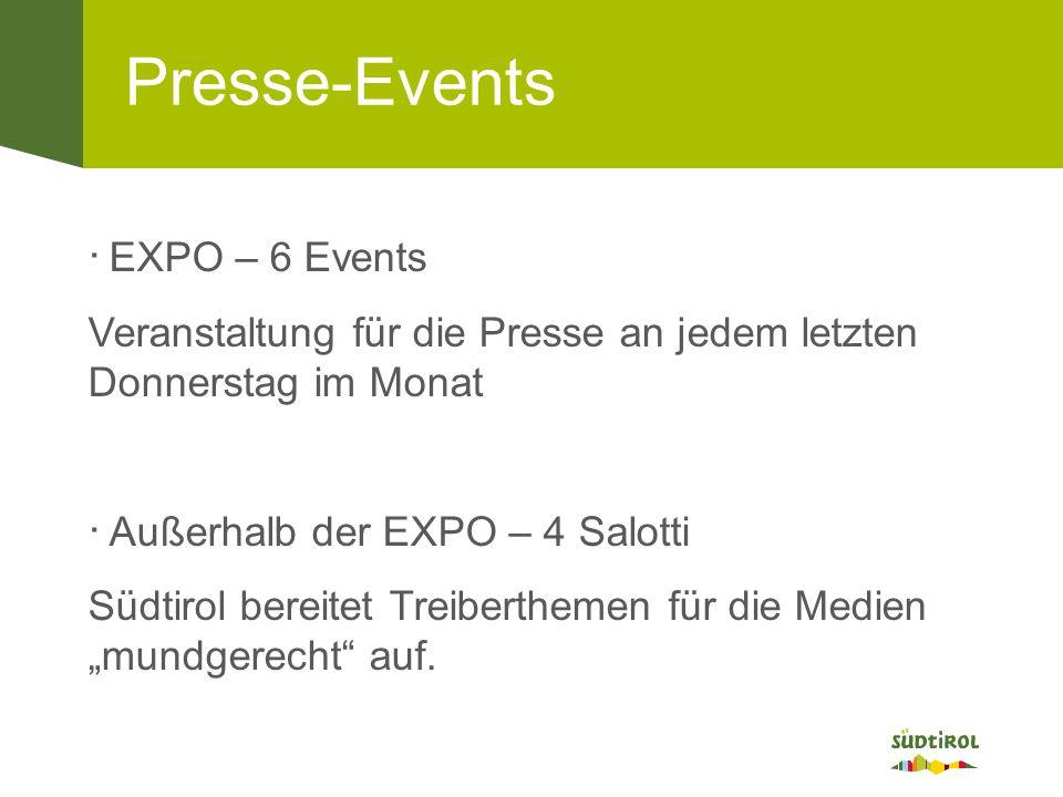 """Presse-Events ∙ EXPO – 6 Events Veranstaltung für die Presse an jedem letzten Donnerstag im Monat ∙ Außerhalb der EXPO – 4 Salotti Südtirol bereitet Treiberthemen für die Medien """"mundgerecht auf."""