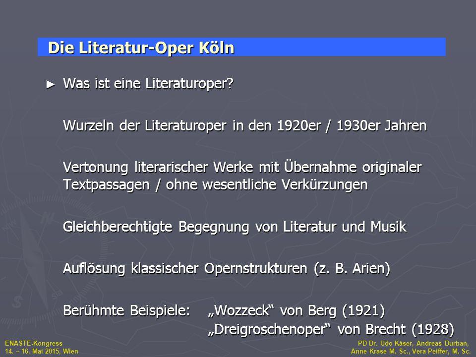 ENASTE-Kongress PD Dr. Udo Käser, Andreas Durban, 14. – 16. Mai 2015, Wien Anne Krase M. Sc., Vera Peiffer, M. Sc. ► Was ist eine Literaturoper? Wurze