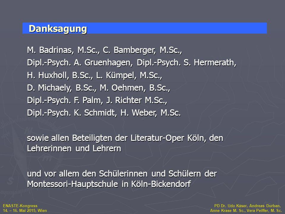 ENASTE-Kongress PD Dr. Udo Käser, Andreas Durban, 14. – 16. Mai 2015, Wien Anne Krase M. Sc., Vera Peiffer, M. Sc. M. Badrinas, M.Sc., C. Bamberger, M