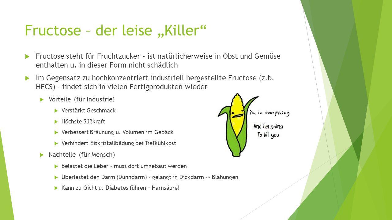 """Fructose – der leise """"Killer""""  Fructose steht für Fruchtzucker – ist natürlicherweise in Obst und Gemüse enthalten u. in dieser Form nicht schädlich"""