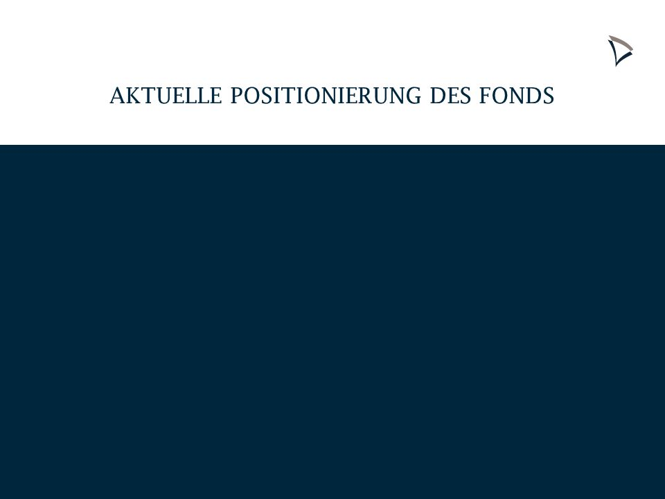INPRIMO PRIVATINVEST GMBH 17 AKTUELLE POSITIONIERUNG DES FONDS