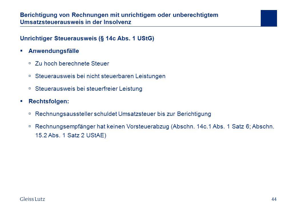 44 Berichtigung von Rechnungen mit unrichtigem oder unberechtigtem Umsatzsteuerausweis in der Insolvenz Unrichtiger Steuerausweis (§ 14c Abs. 1 UStG)