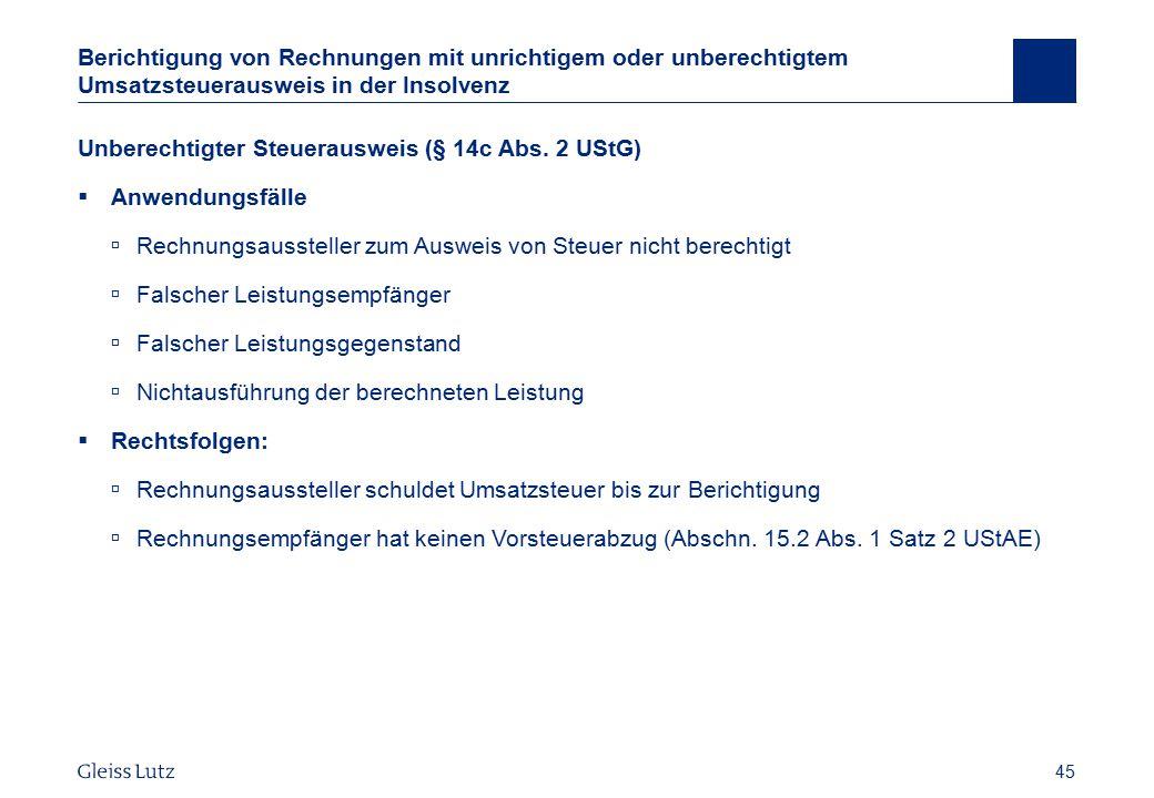 45 Berichtigung von Rechnungen mit unrichtigem oder unberechtigtem Umsatzsteuerausweis in der Insolvenz Unberechtigter Steuerausweis (§ 14c Abs. 2 USt