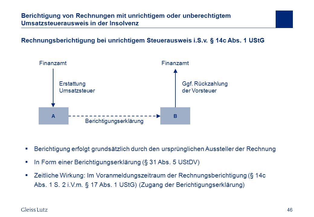 46 Berichtigung von Rechnungen mit unrichtigem oder unberechtigtem Umsatzsteuerausweis in der Insolvenz Rechnungsberichtigung bei unrichtigem Steuerau