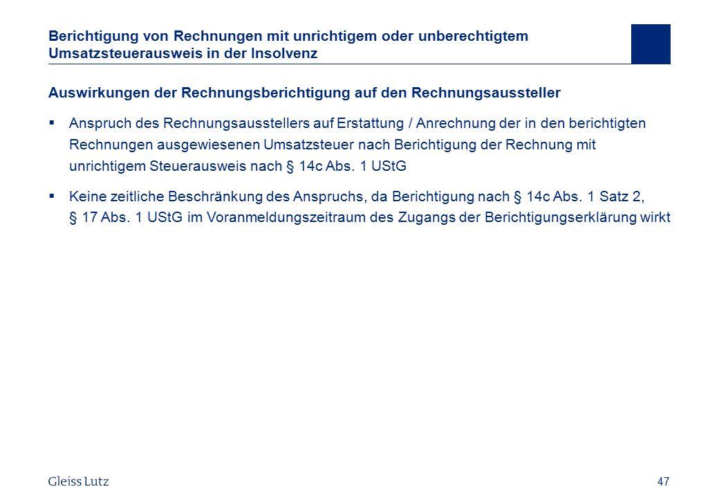 47 Berichtigung von Rechnungen mit unrichtigem oder unberechtigtem Umsatzsteuerausweis in der Insolvenz Auswirkungen der Rechnungsberichtigung auf den