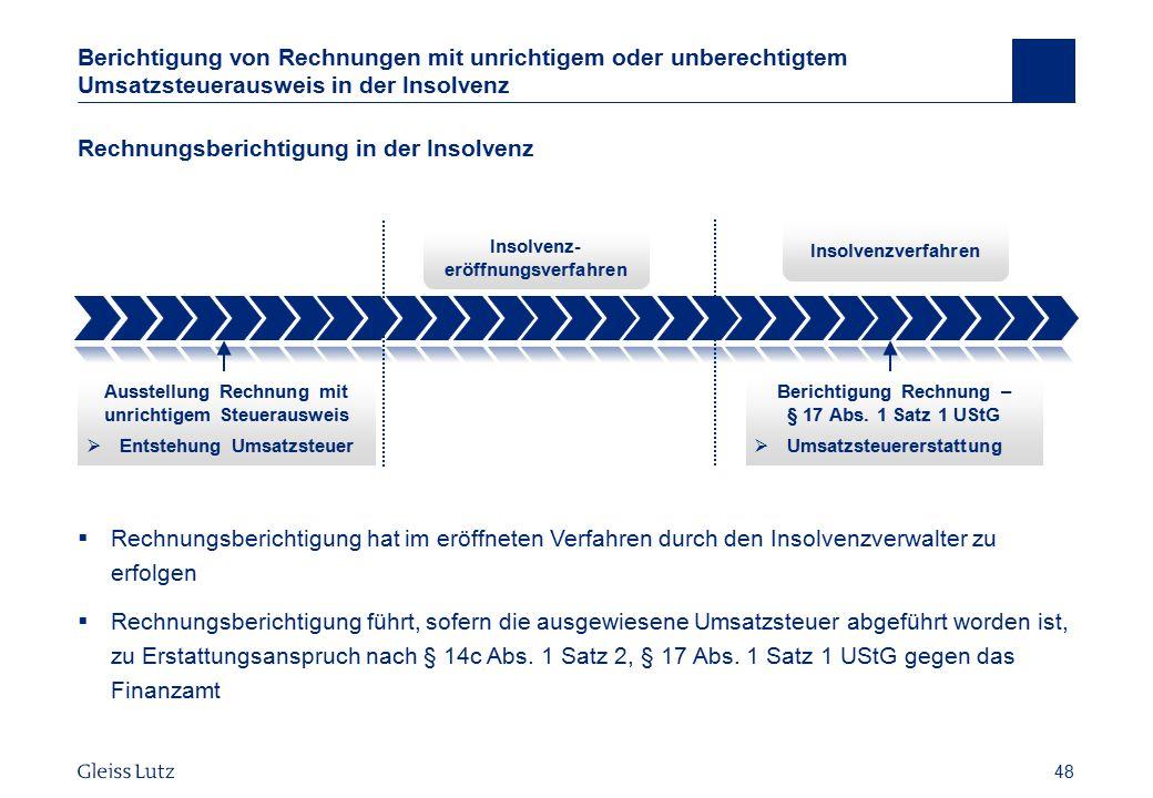 48 Berichtigung von Rechnungen mit unrichtigem oder unberechtigtem Umsatzsteuerausweis in der Insolvenz Rechnungsberichtigung in der Insolvenz  Rechn