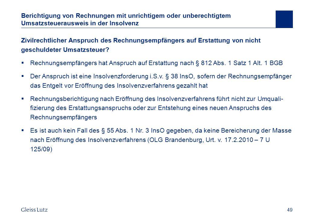 49 Berichtigung von Rechnungen mit unrichtigem oder unberechtigtem Umsatzsteuerausweis in der Insolvenz Zivilrechtlicher Anspruch des Rechnungsempfäng
