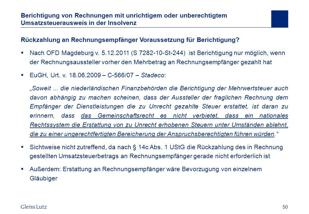 50 Berichtigung von Rechnungen mit unrichtigem oder unberechtigtem Umsatzsteuerausweis in der Insolvenz Rückzahlung an Rechnungsempfänger Voraussetzun
