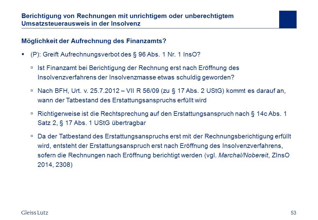 53 Berichtigung von Rechnungen mit unrichtigem oder unberechtigtem Umsatzsteuerausweis in der Insolvenz Möglichkeit der Aufrechnung des Finanzamts? 