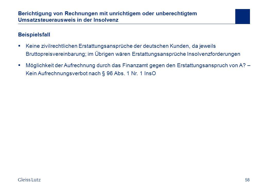 58 Berichtigung von Rechnungen mit unrichtigem oder unberechtigtem Umsatzsteuerausweis in der Insolvenz Vorname Name, Datum 58 Beispielsfall  Keine z