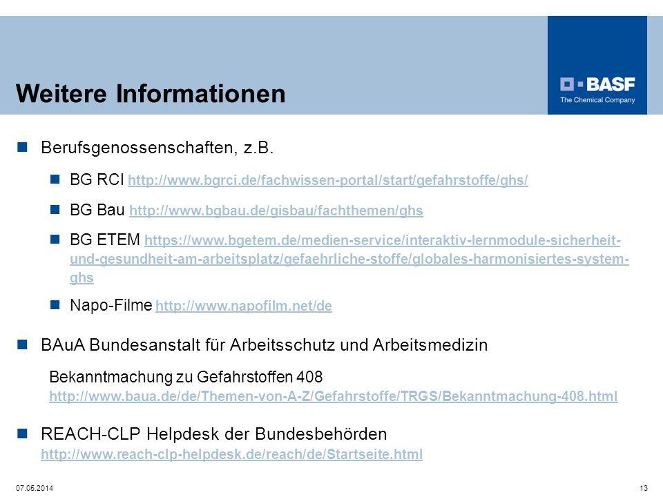 Weitere Informationen Berufsgenossenschaften, z.B. BG RCI http://www.bgrci.de/fachwissen-portal/start/gefahrstoffe/ghs/ http://www.bgrci.de/fachwissen
