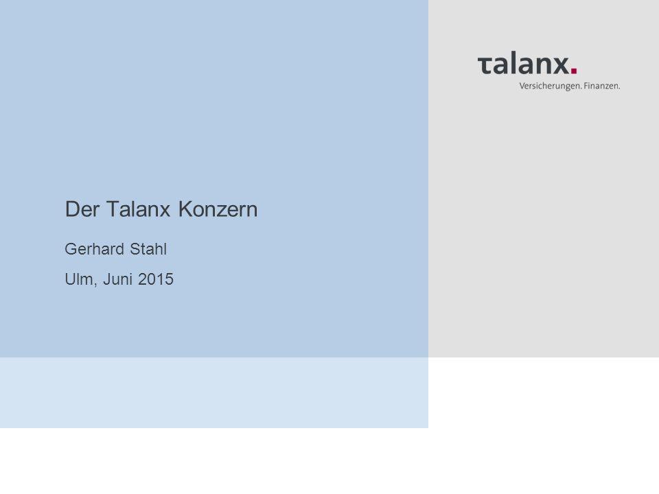 Der Talanx Konzern Gerhard Stahl Ulm, Juni 2015