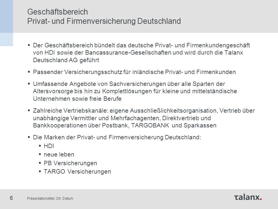 Präsentationstitel, Ort, Datum 6 Geschäftsbereich Privat- und Firmenversicherung Deutschland  Der Geschäftsbereich bündelt das deutsche Privat- und F