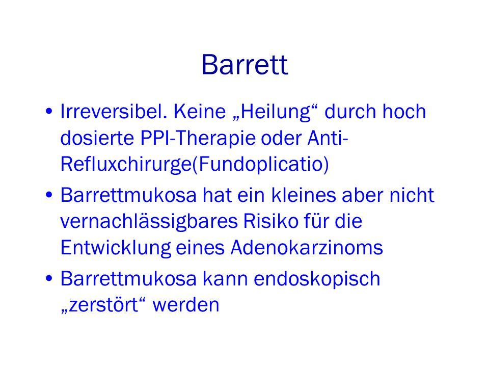Barrett Irreversibel.
