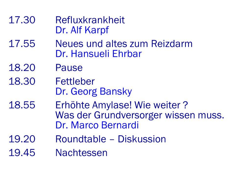 17.30Refluxkrankheit Dr.Alf Karpf 17.55 Neues und altes zum Reizdarm Dr.
