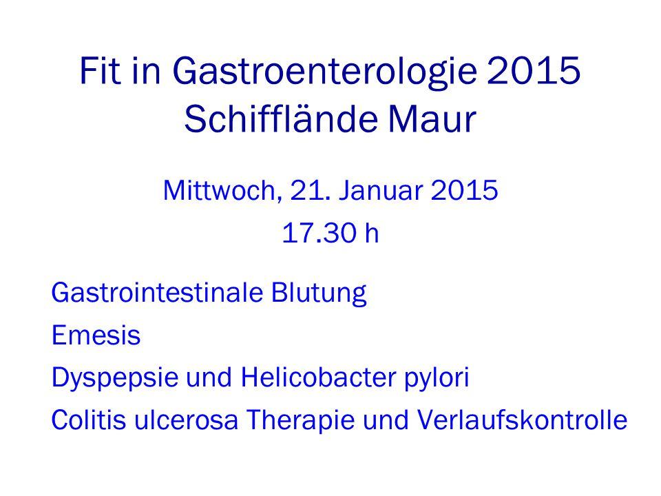 Fit in Gastroenterologie 2015 Schifflände Maur Mittwoch, 21.