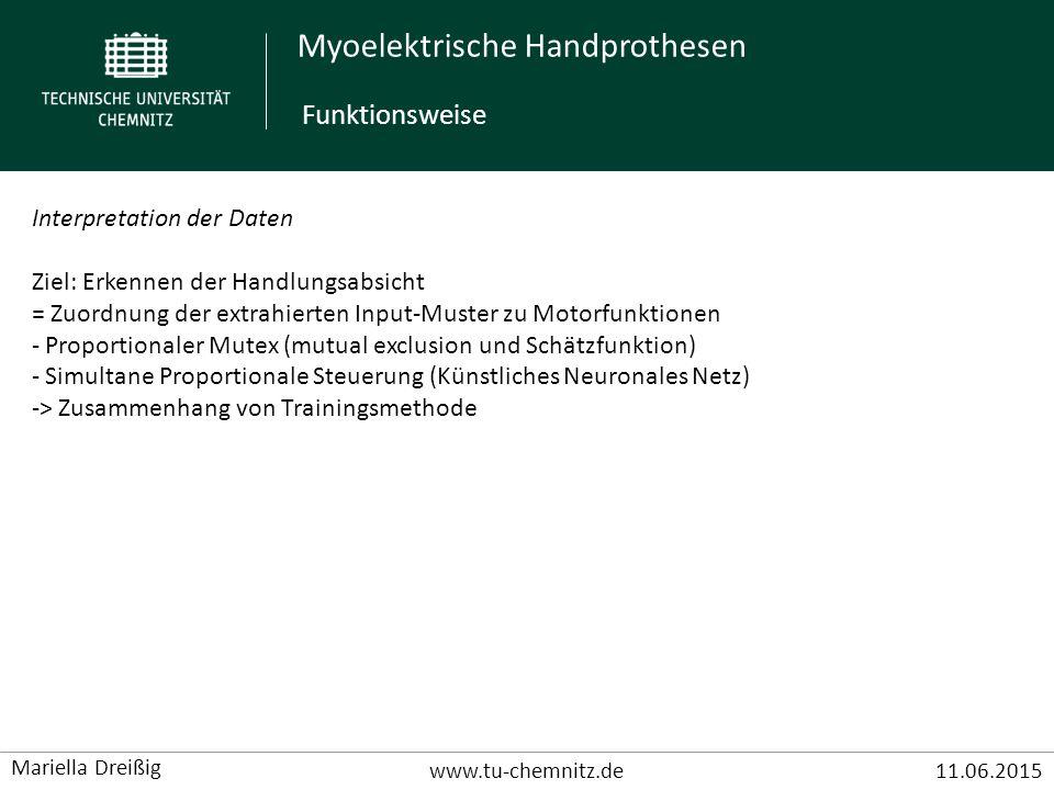 Myoelektrische Handprothesen www.tu-chemnitz.de11.06.2015 Mariella Dreißig Interpretation der Daten Ziel: Erkennen der Handlungsabsicht = Zuordnung de