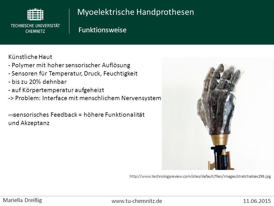 Myoelektrische Handprothesen www.tu-chemnitz.de11.06.2015 Mariella Dreißig Künstliche Haut - Polymer mit hoher sensorischer Auflösung - Sensoren für T