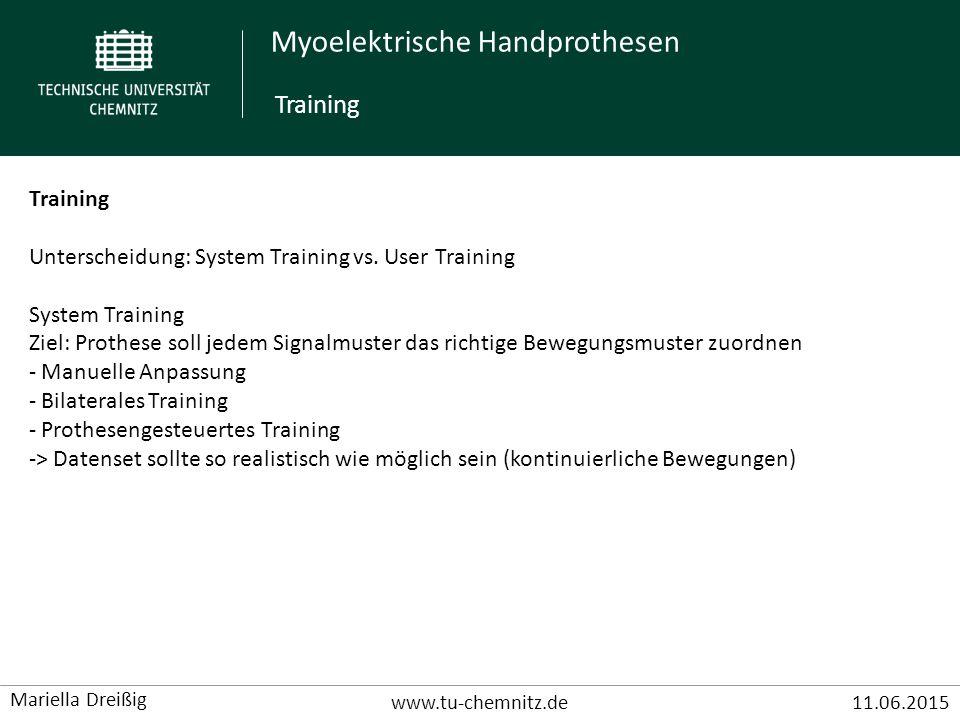 Myoelektrische Handprothesen www.tu-chemnitz.de11.06.2015 Mariella Dreißig Training Unterscheidung: System Training vs. User Training System Training