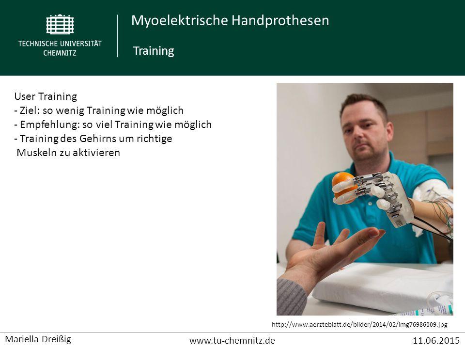 Myoelektrische Handprothesen www.tu-chemnitz.de11.06.2015 Mariella Dreißig User Training - Ziel: so wenig Training wie möglich - Empfehlung: so viel T