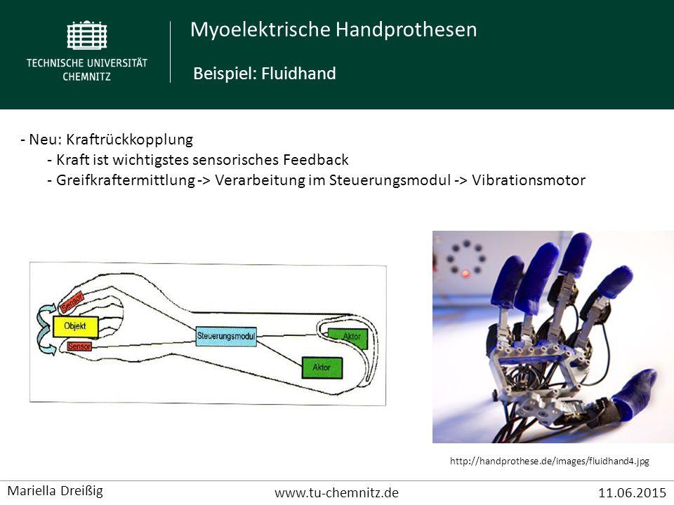 Myoelektrische Handprothesen www.tu-chemnitz.de11.06.2015 Mariella Dreißig - Neu: Kraftrückkopplung - Kraft ist wichtigstes sensorisches Feedback - Gr