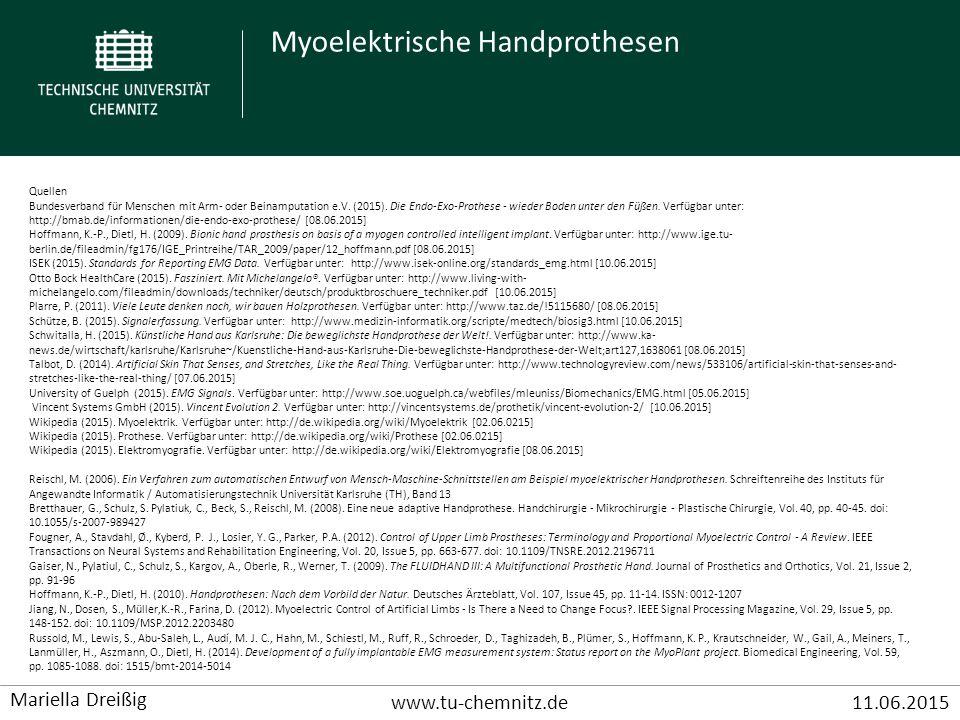 Myoelektrische Handprothesen www.tu-chemnitz.de11.06.2015 Mariella Dreißig Quellen Bundesverband für Menschen mit Arm- oder Beinamputation e.V. (2015)