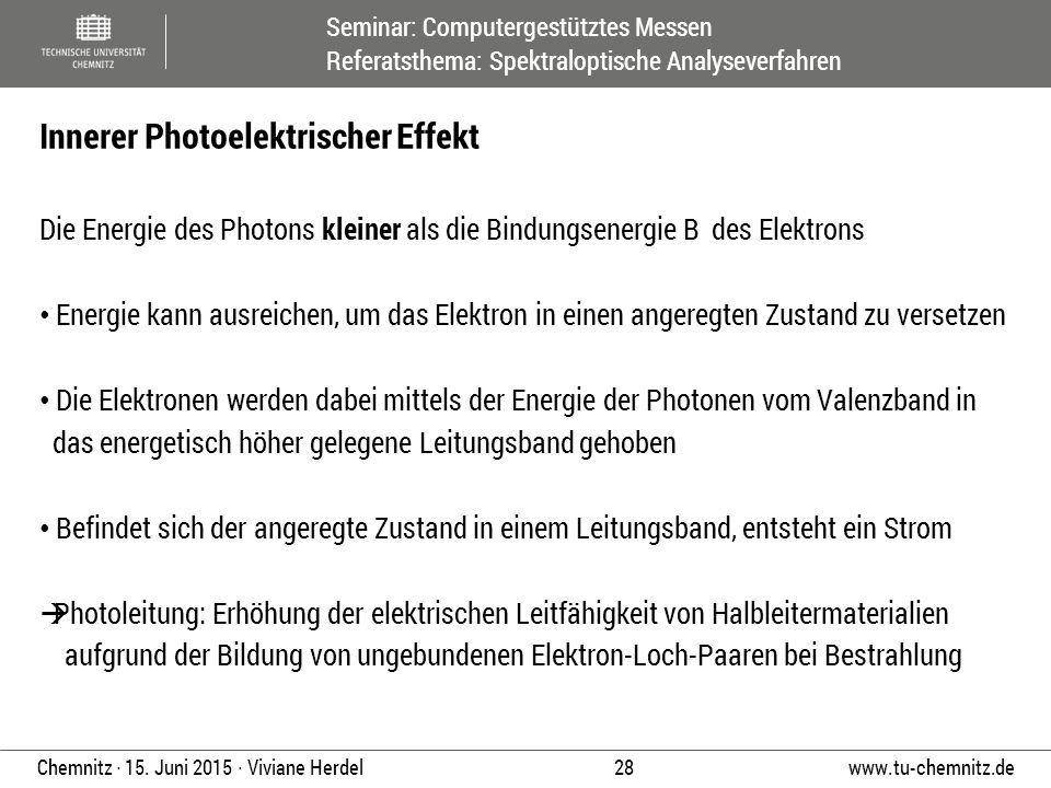 Seminar: Computergestütztes Messen Referatsthema: Spektraloptische Analyseverfahren www.tu-chemnitz.de 28 Chemnitz ∙ 15. Juni 2015 ∙ Viviane Herdel Di