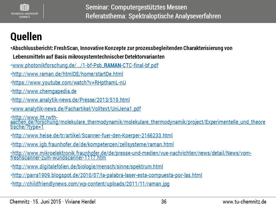 Seminar: Computergestütztes Messen Referatsthema: Spektraloptische Analyseverfahren www.tu-chemnitz.de 36 Chemnitz ∙ 15. Juni 2015 ∙ Viviane Herdel Ab
