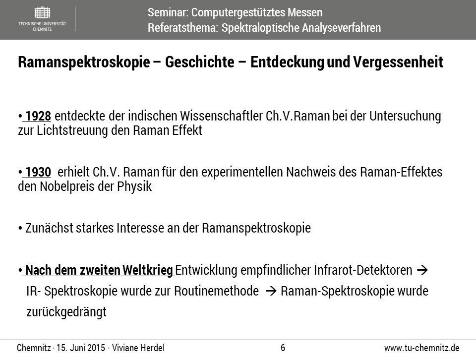 Seminar: Computergestütztes Messen Referatsthema: Spektraloptische Analyseverfahren www.tu-chemnitz.de 6 Chemnitz ∙ 15. Juni 2015 ∙ Viviane Herdel 192
