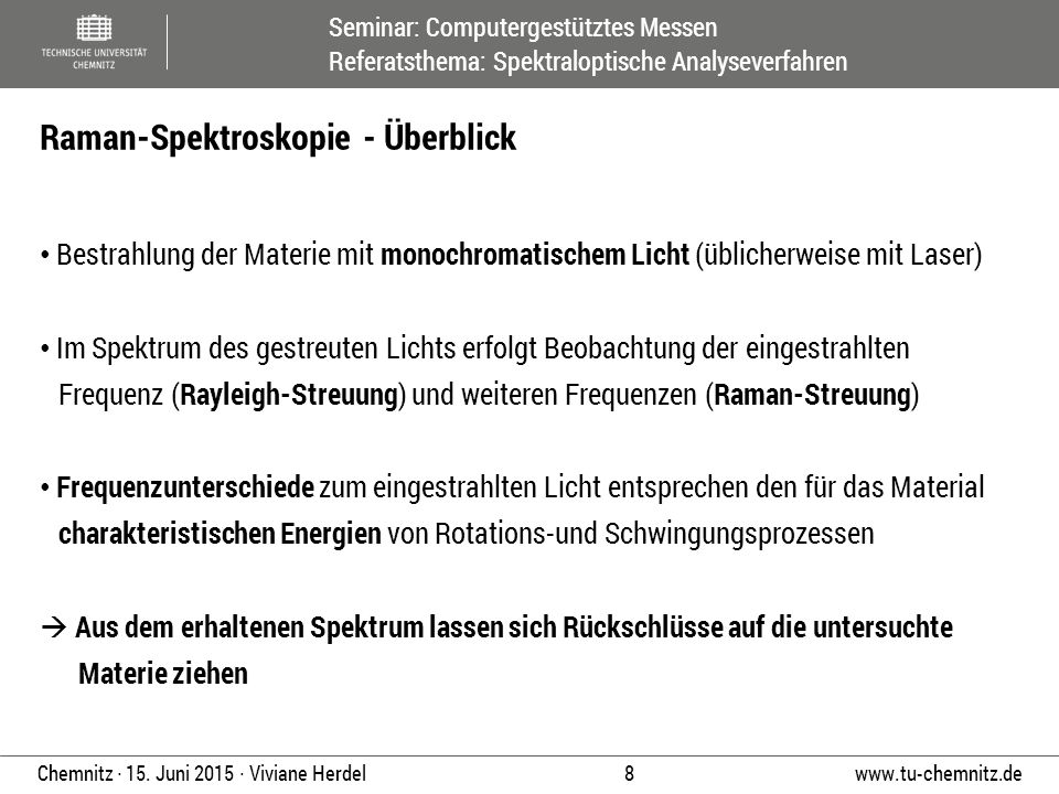 Seminar: Computergestütztes Messen Referatsthema: Spektraloptische Analyseverfahren www.tu-chemnitz.de 8 Chemnitz ∙ 15. Juni 2015 ∙ Viviane Herdel Bes