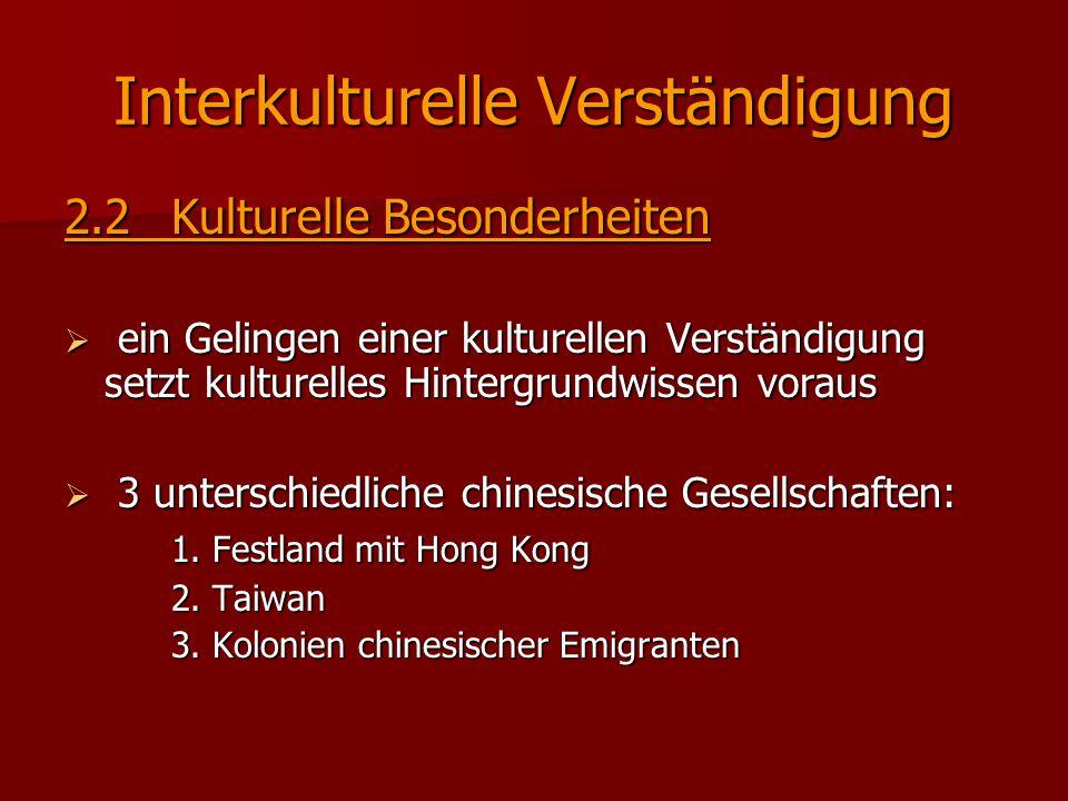 Interkulturelle Verständigung 2.2Kulturelle Besonderheiten  ein Gelingen einer kulturellen Verständigung setzt kulturelles Hintergrundwissen voraus 