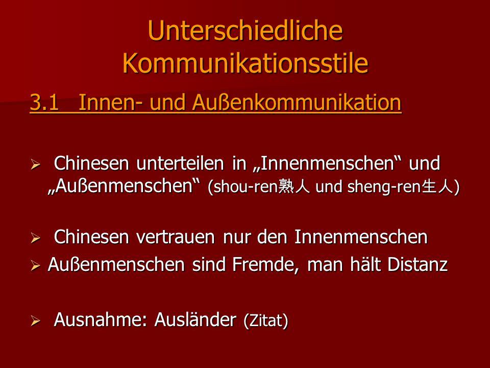 """Unterschiedliche Kommunikationsstile 3.1Innen- und Außenkommunikation  Chinesen unterteilen in """"Innenmenschen"""" und """"Außenmenschen"""" (shou-ren 熟人 und s"""
