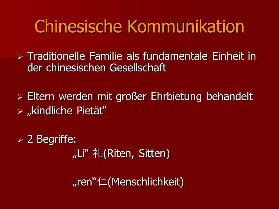Chinesische Kommunikation  Traditionelle Familie als fundamentale Einheit in der chinesischen Gesellschaft  Eltern werden mit großer Ehrbietung beha