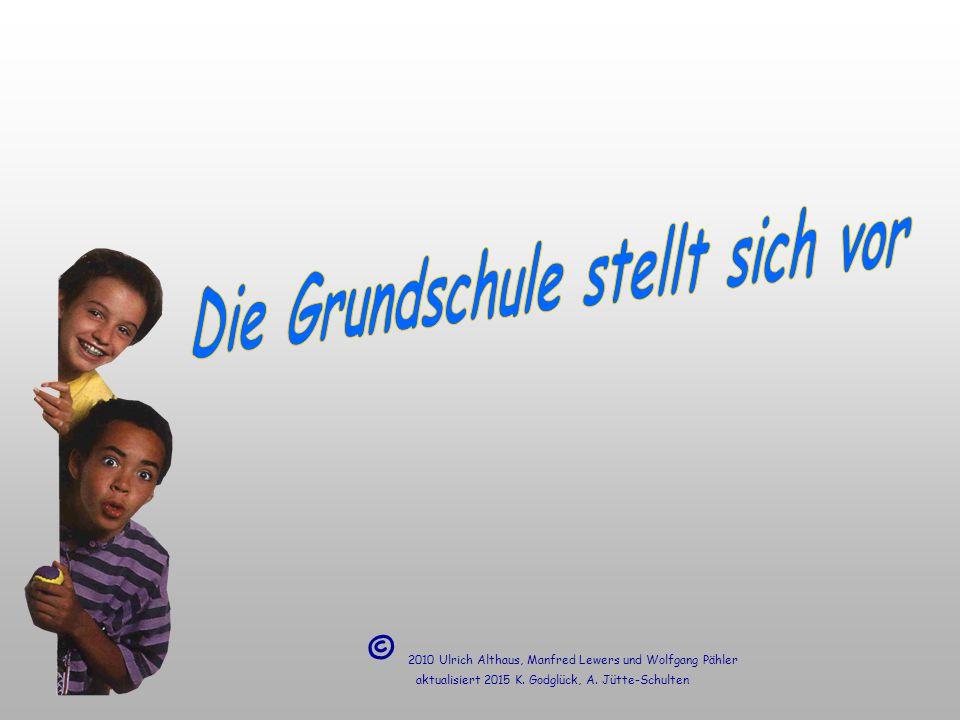 © 2010 Ulrich Althaus, Manfred Lewers und Wolfgang Pähler aktualisiert 2015 K. Godglück, A. Jütte-Schulten