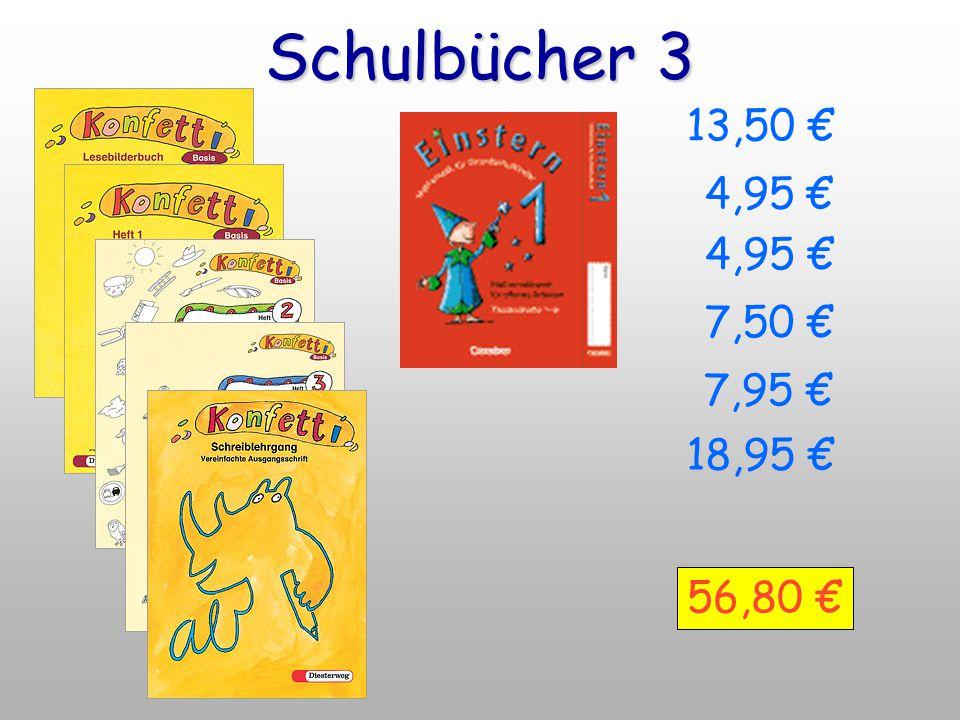 Schulbücher 3 13,50 € 4,95 € 7,50 € 18,95 € 56,80 € 7,95 €