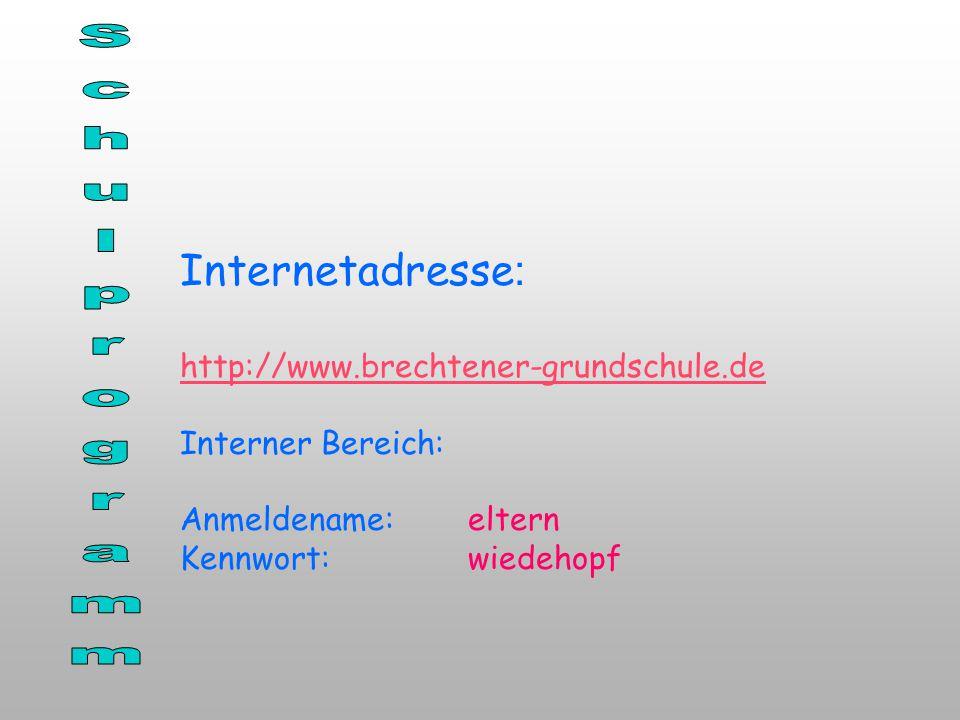 Internetadresse : http://www.brechtener-grundschule.de Interner Bereich: Anmeldename: eltern Kennwort:wiedehopf