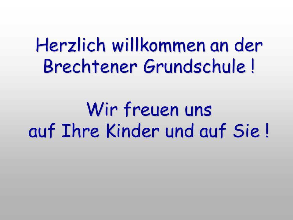 Herzlich willkommen an der Brechtener Grundschule ! Wir freuen uns auf Ihre Kinder und auf Sie !