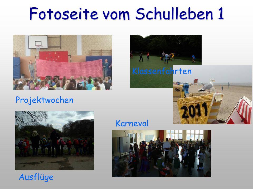 Fotoseite vom Schulleben 1 Projektwochen Ausflüge Klassenfahrten Karneval