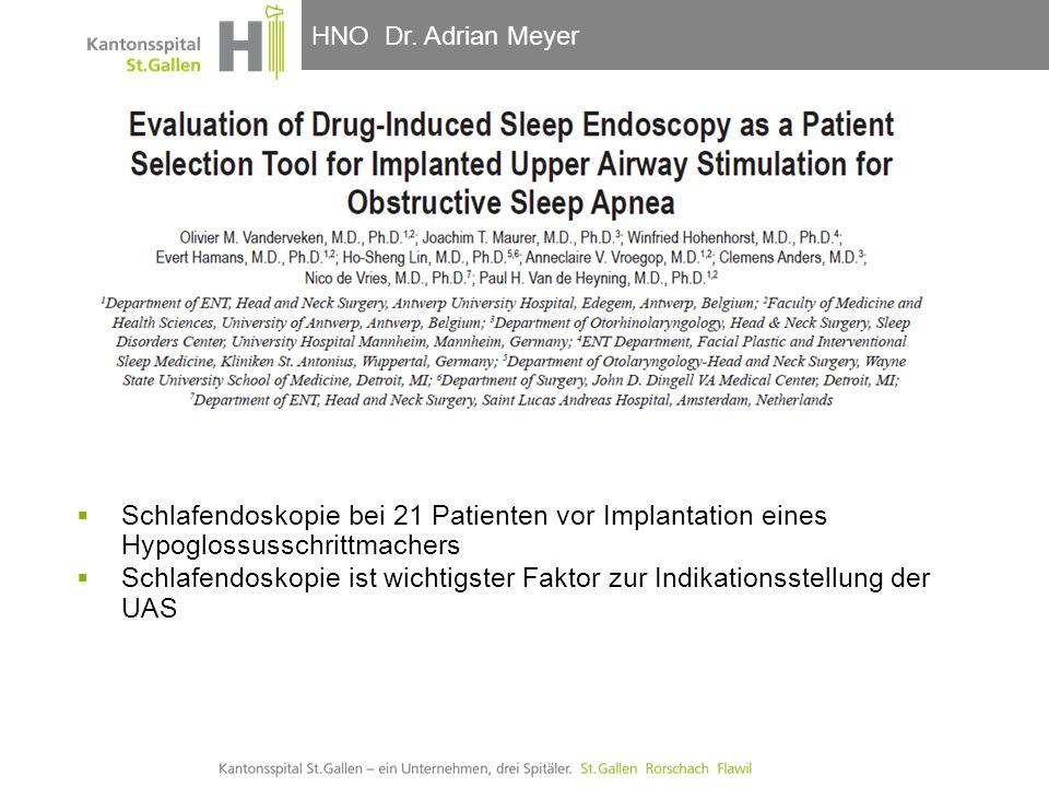 HNO-Klinik, Hals- und GesichtschirurgieHNO Dr. Adrian Meyer  Schlafendoskopie bei 21 Patienten vor Implantation eines Hypoglossusschrittmachers  Sch
