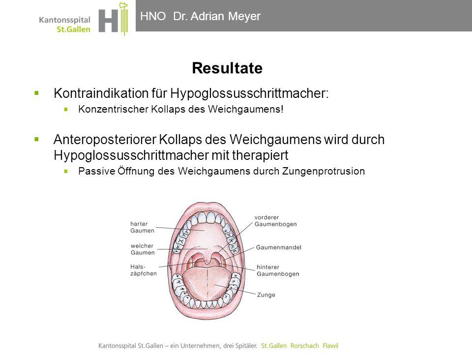 HNO-Klinik, Hals- und GesichtschirurgieHNO Dr. Adrian Meyer Resultate  Kontraindikation für Hypoglossusschrittmacher:  Konzentrischer Kollaps des We