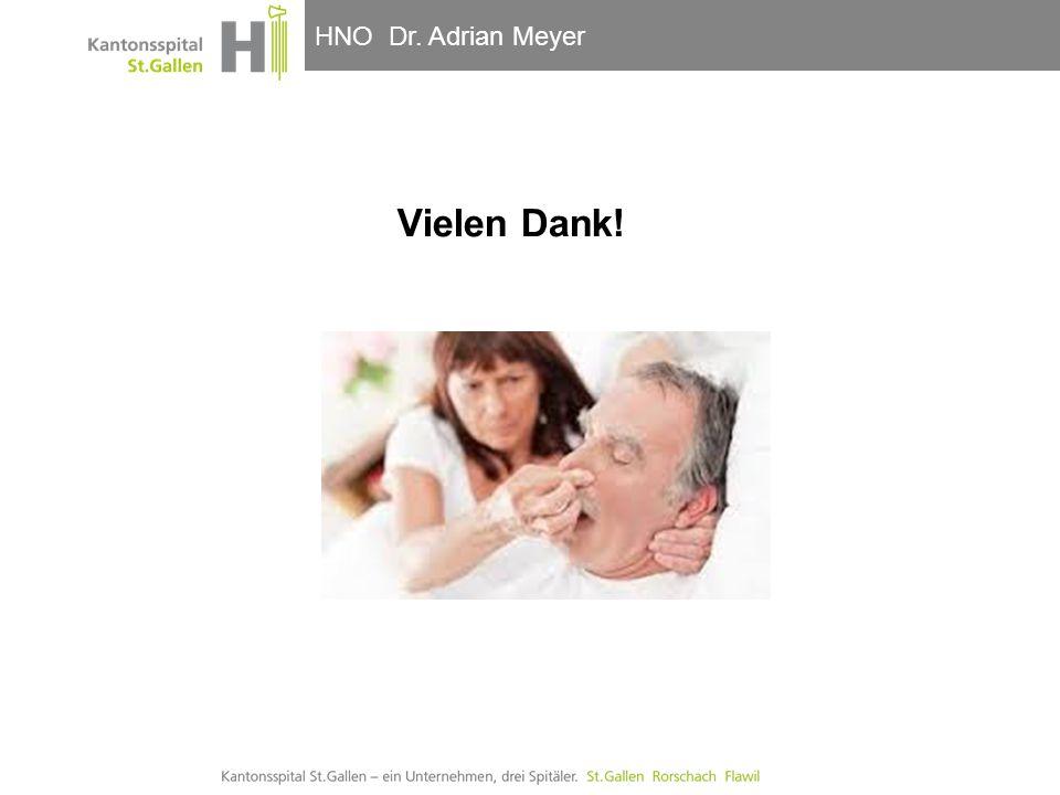HNO-Klinik, Hals- und GesichtschirurgieHNO Dr. Adrian Meyer Vielen Dank!