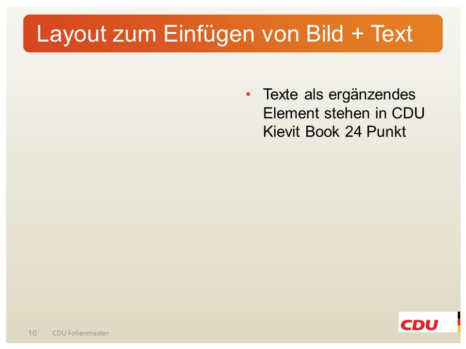 Texte als ergänzendes Element stehen in CDU Kievit Book 24 Punkt 10 CDU Folienmaster Layout zum Einfügen von Bild + Text