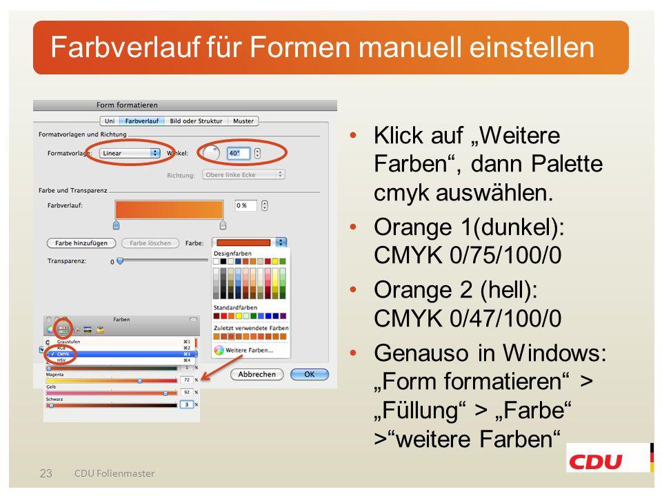 """23 CDU Folienmaster Farbverlauf für Formen manuell einstellen Klick auf """"Weitere Farben"""", dann Palette cmyk auswählen. Orange 1(dunkel): CMYK 0/75/100"""