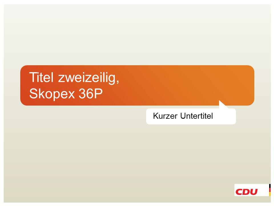 Standard-Folientexte stehen in CDU Kievit Book 28 Punkt mit runden Bulletpoints in Orange.